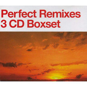 Perfect Remixes - 3 CD Set