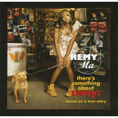 Remy Ma: There's Something About Remy (Edited)