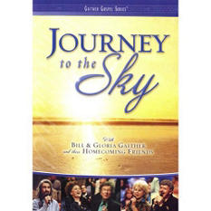 Bill & Gloria Gaither: Journey To The Sky