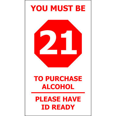 "Must be 21/ Have ID Ready - 4"" x 7"" Decal"