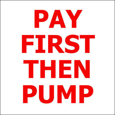 "Pay First Then Pump - 6"" x 6"" Decal - 6 Pack"