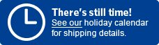 There's still time! See our holiday calendar for shipping details.
