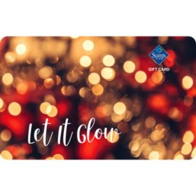 Sam's Club Let It Glow Gift Cards - Various Values