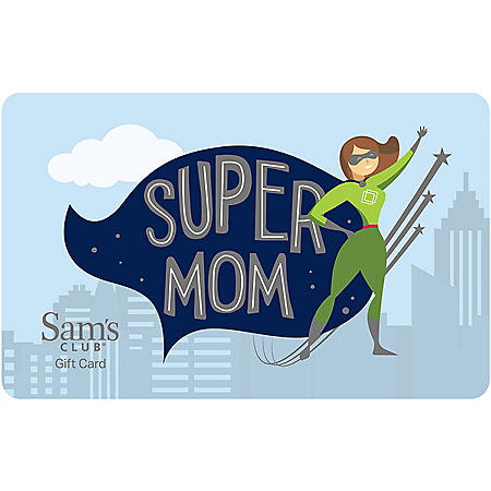 Sam's Club Super Mom Gift Card - Various Amounts