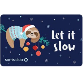 Sam's Club Gift Card (Let It Slow) - Various Amounts