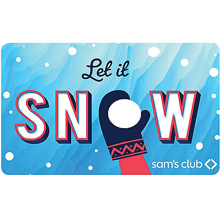 LET IT SNOW $150 SAMS GC