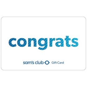 Sam's Club Everyday Congrats Gift Card - Various Amounts