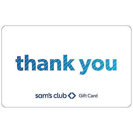 Sam's Club Everyday Thank You Gift Card - Various Amounts