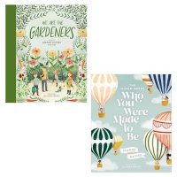 The World Needs Who You Were Made to Be/We Are the Gardeners Bundle