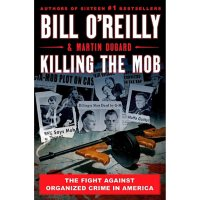 Killing the Mob : The Fight Against Organized Crime in America