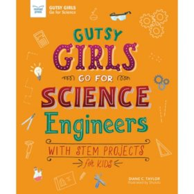 Gutsy Girls Go For Science: Engineers : With Stem Projects for Kids