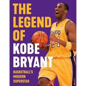 The Legend of Kobe Bryant : Basketball's Modern Superstar