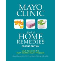 Mayo Clinic Book of Home Remedies (Second Edition): What to Do for the Most Common Health Problems