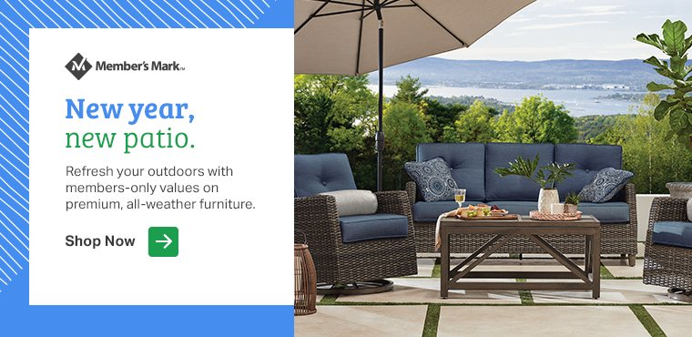 New year, new patio. Refresh your outdoors with members-only values on premium, all-weather furniture by Members Mark.