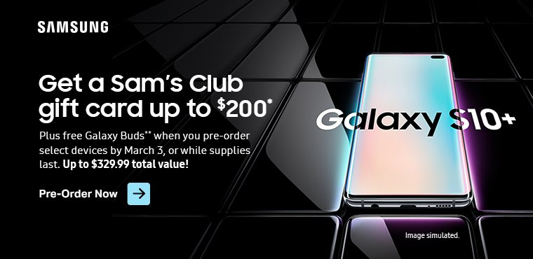 Get a Sams Club gift card up to 200 dollars plus free Galaxy Buds when you pre-order select Samsung devices by March 3.