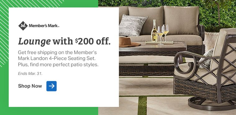 Get 200 dollars off plus free shipping on the Members Mark 4 piece Landon set. Ends March 31st.